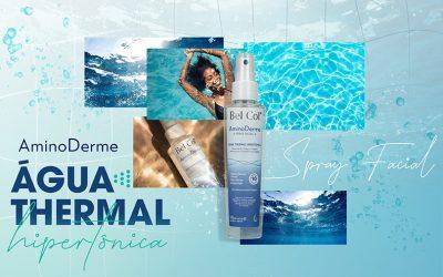 Ainda mais hidratação para sua pele! Bel Col Cosméticos lança Água Thermal Hipertônica